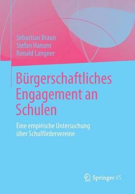 Burgerschaftliches Engagement an Schulen: Eine Empirische Untersuchung Uber Schulfordervereine (Paperback)