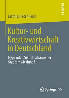 Kultur- Und Kreativwirtschaft in Deutschland: Hype Oder Zukunftschance Der Stadtentwicklung? (Paperback)