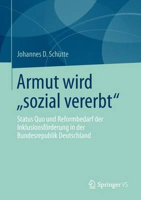 """Armut Wird """"sozial Vererbt"""": Status Quo Und Reformbedarf Der Inklusionsf�rderung in Der Bundesrepublik Deutschland (Paperback)"""