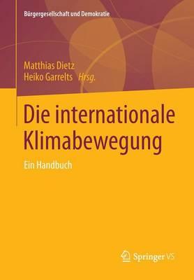 Die Internationale Klimabewegung: Ein Handbuch - Burgergesellschaft Und Demokratie 39 (Paperback)