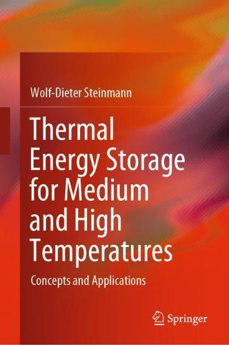 Thermal energy storage for medium and high temperatures: Concepts and applications (Hardback)