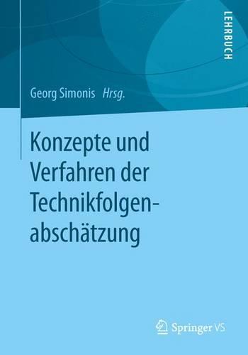 Konzepte Und Verfahren Der Technikfolgenabsch tzung (Paperback)
