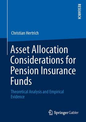 Asset Allocation Considerations for Pension Insurance Funds: Theoretical Analysis and Empirical Evidence (Paperback)