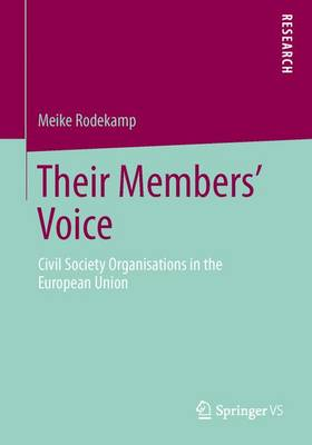 Their Members' Voice: Civil Society Organisations in the European Union (Paperback)