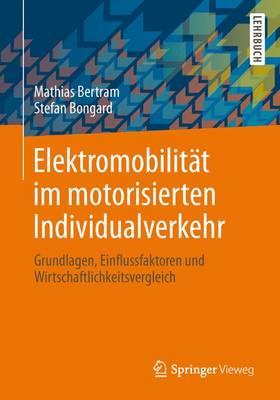 Elektromobilitat Im Motorisierten Individualverkehr: Grundlagen, Einflussfaktoren Und Wirtschaftlichkeitsvergleich (Paperback)