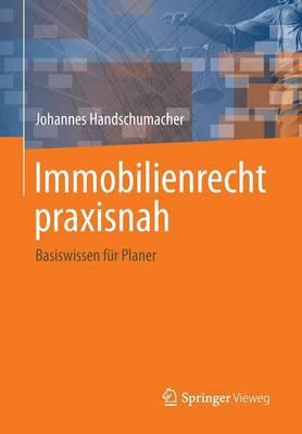 Immobilienrecht Praxisnah: Basiswissen F�r Planer (Paperback)