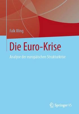 Die Euro-Krise: Analyse Der Europaischen Strukturkrise (Paperback)