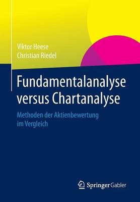 Fundamentalanalyse Versus Chartanalyse: Methoden Der Aktienbewertung Im Vergleich (Paperback)