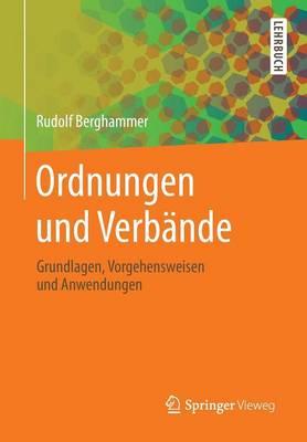 Ordnungen Und Verbande: Grundlagen, Vorgehensweisen Und Anwendungen (Paperback)