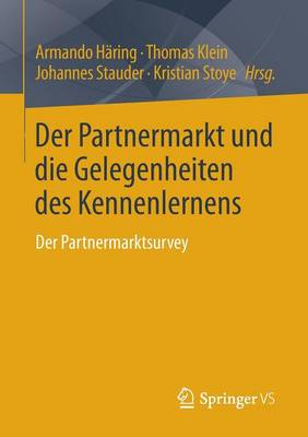 Der Partnermarkt Und Die Gelegenheiten Des Kennenlernens: Der Partnermarktsurvey (Paperback)