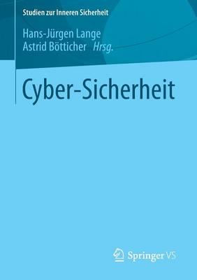 Cyber-Sicherheit - Studien Zur Inneren Sicherheit 18 (Paperback)