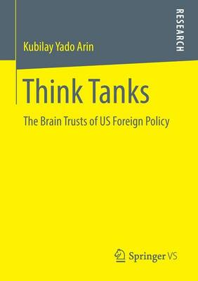 Think Tanks: The Brain Trusts of US Foreign Policy (Paperback)