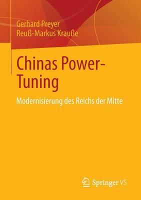 Chinas Power-Tuning: Modernisierung Des Reichs Der Mitte (Paperback)