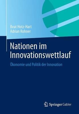 Nationen Im Innovationswettlauf: �konomie Und Politik Der Innovation (Paperback)