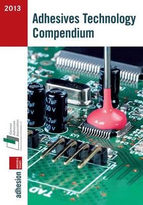 Adhesives Technology Compendium (Paperback)