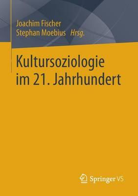 Kultursoziologie Im 21. Jahrhundert (Paperback)