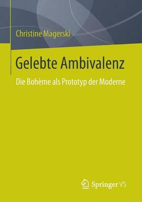 Gelebte Ambivalenz: Die Boh me ALS Prototyp Der Moderne (Paperback)