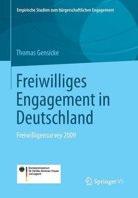 Freiwilliges Engagement in Deutschland: Freiwilligensurvey 2009 - Empirische Studien Zum Burgerschaftlichen Engagement (Paperback)
