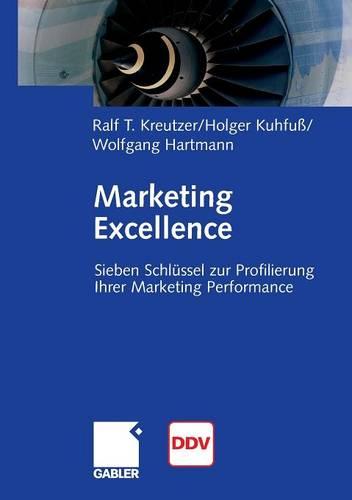 Marketing Excellence: 7 Schl�ssel Zur Profilierung Ihrer Marketing Performance (Paperback)