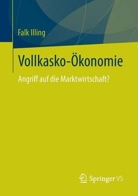 Vollkasko-�konomie: Angriff Auf Die Marktwirtschaft? (Paperback)