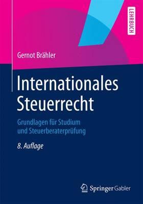Internationales Steuerrecht: Grundlagen Fur Studium Und Steuerberaterprufung (Paperback)
