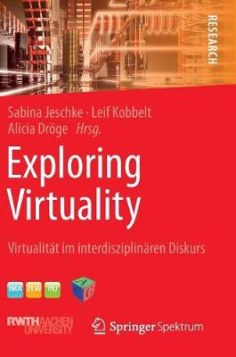 Exploring Virtuality: Virtualit�t Im Interdisziplin�ren Diskurs (Hardback)