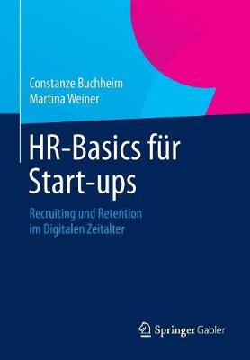 HR-Basics F�r Start-Ups: Recruiting Und Retention Im Digitalen Zeitalter (Paperback)