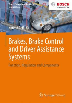 Brakes, Brake Control and Driver Assistance Systems: Function, Regulation and Components - Bosch Professional Automotive Information (Paperback)
