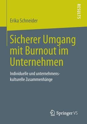 Sicherer Umgang Mit Burnout Im Unternehmen: Individuelle Und Unternehmenskulturelle Zusammenh�nge (Paperback)