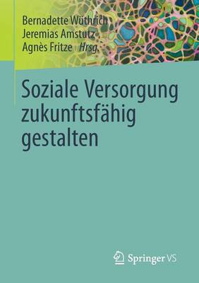 Soziale Versorgung Zukunftsf hig Gestalten (Paperback)