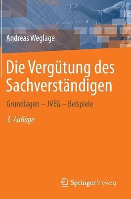 Die Vergutung Des Sachverstandigen: Grundlagen - Jveg - Beispiele (Hardback)