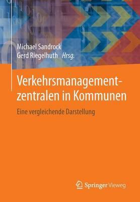 Verkehrsmanagementzentralen in Kommunen: Eine Vergleichende Darstellung (Paperback)