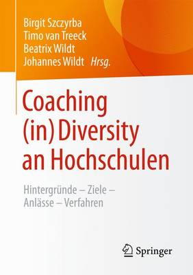 Coaching (In) Diversity an Hochschulen: Hintergr�nde - Ziele - Anl�sse - Verfahren (Paperback)
