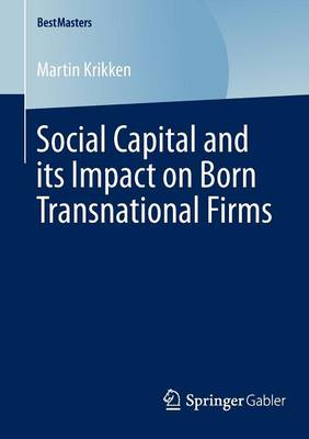 Social Capital and its Impact on Born Transnational Firms - BestMasters (Paperback)