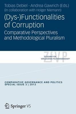 (Dys-)Functionalities of Corruption: Comparative Perspectives and Methodological Pluralism. - Zeitschrift fur Vergleichende Politikwissenschaft - Sonderhefte (Paperback)