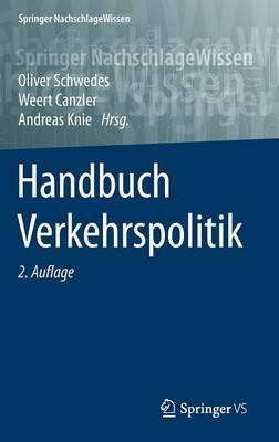 Handbuch Verkehrspolitik - Springer Nachschlagewissen (Hardback)