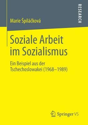 Soziale Arbeit Im Sozialismus: Ein Beispiel Aus Der Tschechoslowakei (1968-1989) (Paperback)
