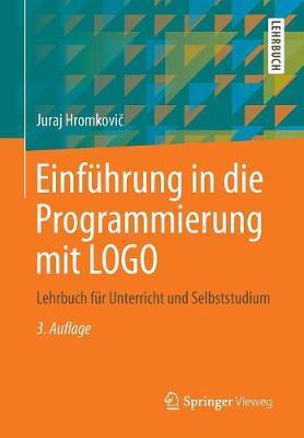 Einf hrung in Die Programmierung Mit LOGO: Lehrbuch F r Unterricht Und Selbststudium (Paperback)