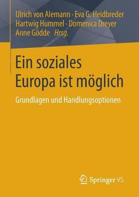 Ein Soziales Europa Ist M�glich: Grundlagen Und Handlungsoptionen (Paperback)