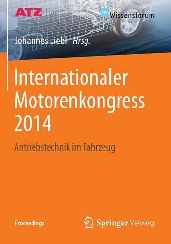 Internationaler Motorenkongress 2014: Antriebstechnik Im Fahrzeug - Proceedings (Paperback)
