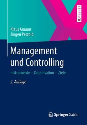 Management Und Controlling: Instrumente - Organisation - Ziele (Paperback)