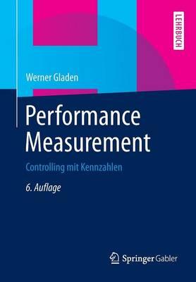 Performance Measurement: Controlling Mit Kennzahlen (Paperback)