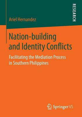 Nation-building and Identity Conflicts: Facilitating the Mediation Process in Southern Philippines (Paperback)