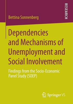 Dependencies and Mechanisms of Unemployment and Social Involvement: Findings from the Socio-Economic Panel Study (SOEP) (Paperback)