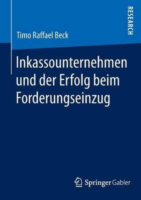Inkassounternehmen Und Der Erfolg Beim Forderungseinzug (Paperback)