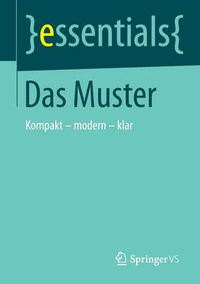 Das Muster: Kompakt Modern Klar - Essentials (Paperback)