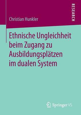 Ethnische Ungleichheit Beim Zugang Zu Ausbildungspl�tzen Im Dualen System (Paperback)