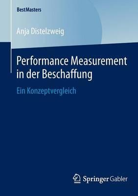 Performance Measurement in Der Beschaffung: Ein Konzeptvergleich - Bestmasters (Paperback)