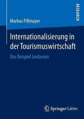 Internationalisierung in Der Tourismuswirtschaft: Das Beispiel Jordanien (Paperback)