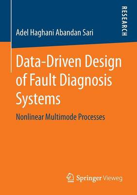 Data-Driven Design of Fault Diagnosis Systems: Nonlinear Multimode Processes (Paperback)